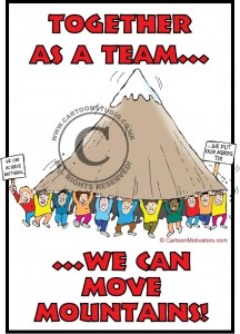 Customer Service Cartoon - As a TEAM...we CAN move mountains!