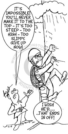 Cartoon of guy trying to climb steep mountain with someone behind him telling him it's impossible.