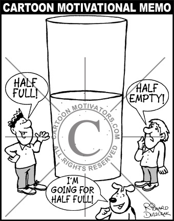 Motivational picture - motivational cartoon. Is the glass half full or half empty?
